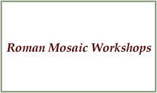 Roman Mosaic Workshops